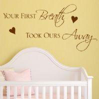Baby Wall Sticker Your first breath took ours away -  NURSERY WALL ARTdecals